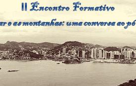 """Inscrições abertas para o II Encontro Formativo - """"Entre o mar e as montanhas"""""""