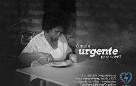 O que é urgente para você?  Esse é o slogan da campanha de mobilização social da LBV em apoio a famílias que enfrentam a seca e o frio