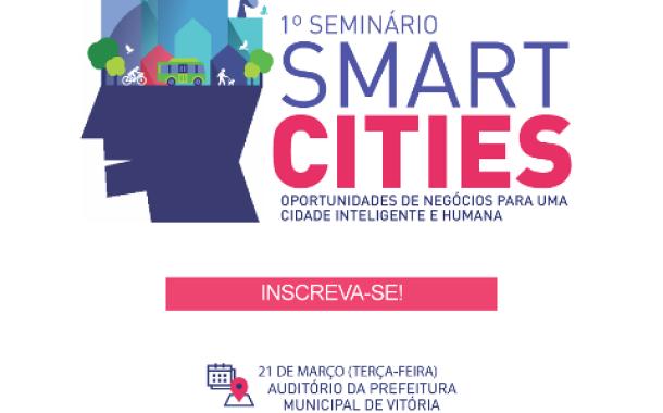 Sebrae ES realiza primeiro Seminário sobre Smart Cities