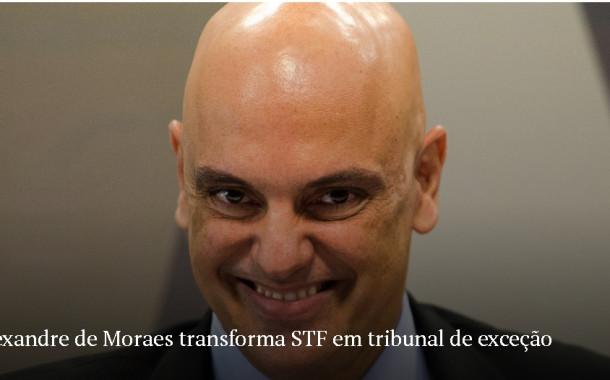 Alexandre de Moraes transforma STF em tribunal de exceção