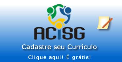 Cadastre seu Currículo na ACISG